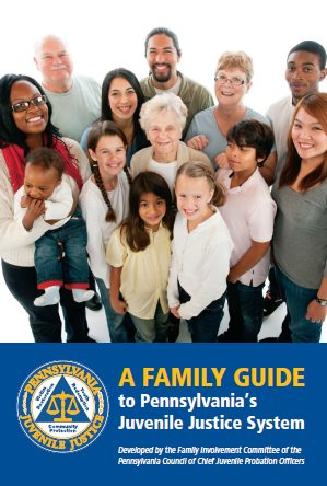 A Family Guide to PA�s Juvenile Justice System